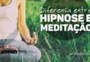 Qual a diferença entre Hipnose e Meditação?