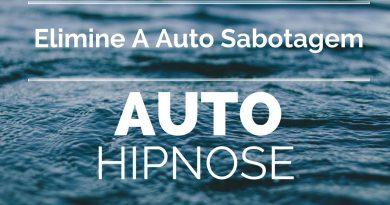Auto HIPNOSE ✋ Elimine a AUTO SABOTAGEM Seja Mais Confiante